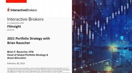 Interactive Brokers Webinar: 2021 Portfolio Strategy with Brian Rauscher
