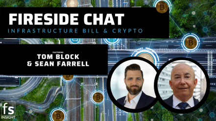 Fireside Chat: The Infrastructure Bill & Crypto with Tom Block and Sean Farrell (August 6, 2021)